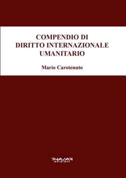 mariocarotenuto_compendiodidirittointernazionaleumanitario_phasaredizioni